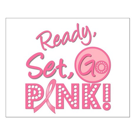 Ready, Set, GO PINK Small Poster
