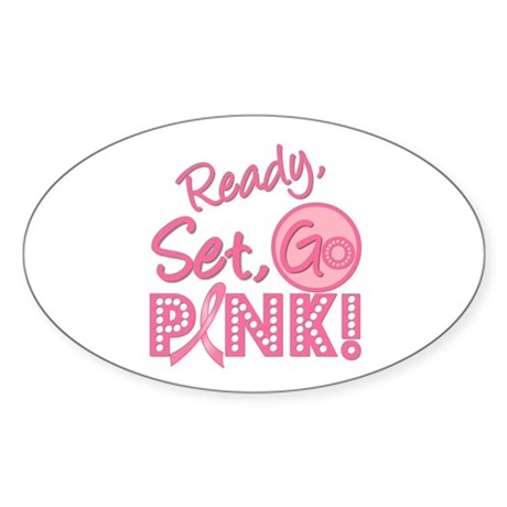 Ready, Set, GO PINK Oval Sticker