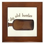 I Dig Old Bottles Framed Tile