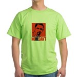Anti-Obama: No He Can't Green T-Shirt