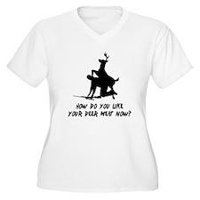 Deer Meat Now? T-Shirt