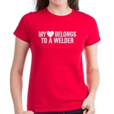 My Heart Belongs to a Welder Tee