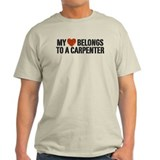 My Heart Belongs to a Carpenter T-Shirt