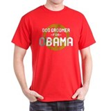 Dog Groomer for Obama T-Shirt