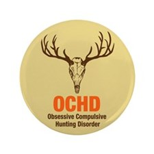 "OCHD Obsessive Hunting 3.5"" Button (100 pack)"