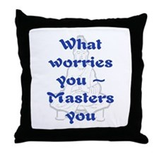 WHAT WORRIES YOU - 2 Throw Pillow