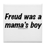 He Was A Mama's Boy Tile Coaster