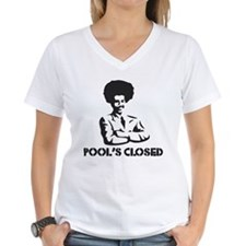POOL'S CLOSED Shirt