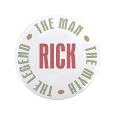 "Rick Man Myth Legend 3.5"" Button"
