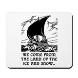 THE LAND OF THE ICE AND SNOW.. Mousepad