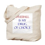 Baseball Is My Drug Of Choice Tote Bag