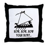 ROW, ROW, ROW YOUR BOAT.. Throw Pillow