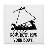 ROW, ROW, ROW YOUR BOAT.. Tile Coaster