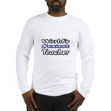 """World's Sexiest Teacher"" Long Sleeve T-Shirt"