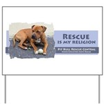 Rescue is my religion Yard Sign