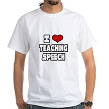 """I Love Teaching Speech"" Shirt"