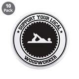 "Support Woodworker 3.5"" Button (10 pack)"