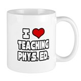 &quot;I Love Teaching PE&quot; Small Mug