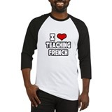 """I Love Teaching French"" Baseball Jersey"