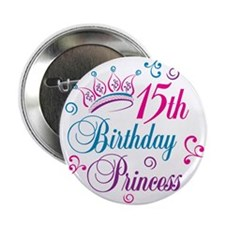 "15th Birthday Princess 2.25"" Button (10 pack)"