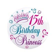 "15th Birthday Princess 3.5"" Button"