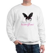 butterfly change Sweatshirt