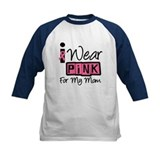 I Wear Pink Ribbon Mom Tee
