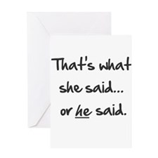 That's What She or He Said Greeting Card
