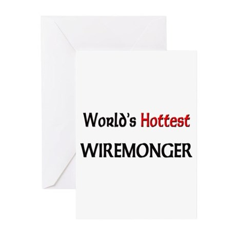 World's Hottest Wiremonger Greeting Cards (Pk of 1