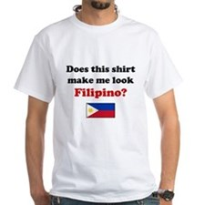 Make Me Look Filipino Shirt