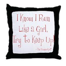 I know I run like a girl Throw Pillow
