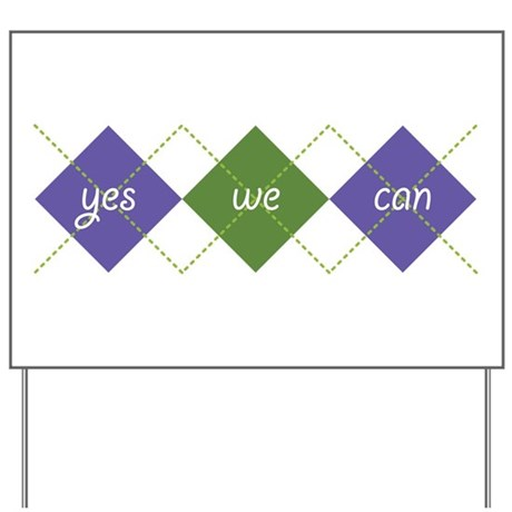 Yes We Can ARGYLE Yard Sign