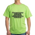 OBAMA SUPPORTERS ONLY LIVE ON DREAMS Green T-Shirt