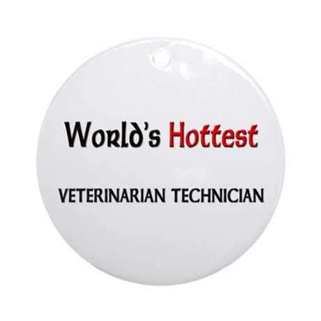World's Hottest Veterinarian Technician Ornament (