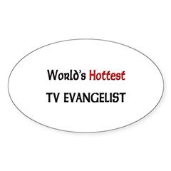 World's Hottest Tv Evangelist Oval Sticker