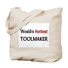 World's Hottest Toolmaker Tote Bag