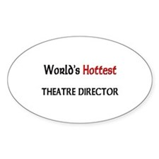 World's Hottest Theatre Director Oval Decal