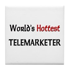 World's Hottest Telemarketer Tile Coaster