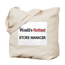 World's Hottest Store Manager Tote Bag