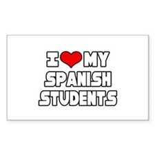 """I Love My Spanish Students"" Rectangle Decal"
