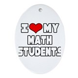"""I Love My Math Students"" Oval Ornament"
