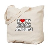 """I Love My Biology Students"" Tote Bag"