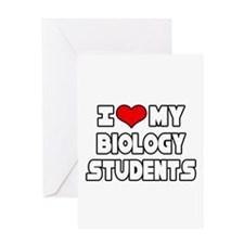 """I Love My Biology Students"" Greeting Card"