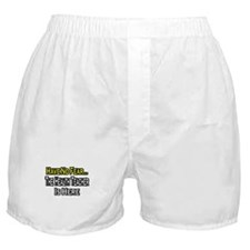 """No Fear, Health Teacher"" Boxer Shorts"