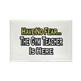 """No Fear, Gym Teacher"" Rectangle Magnet"