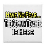 """No Fear, German Teacher"" Tile Coaster"