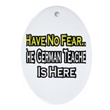 &quot;No Fear, German Teacher&quot; Oval Ornament