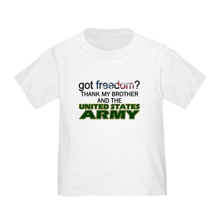 Got Freedom? Army (Brother) Toddler T-Shirt