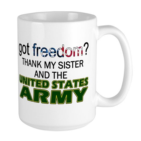 Got Freedom? Army (Sister) Large Mug