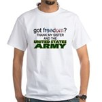 Got Freedom? Army (Sister) White T-Shirt